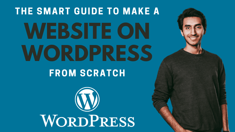 The Smart Guide to Make a Website on WordPress from Scratch