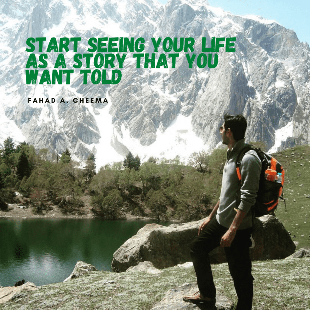 Start Seeing Your Life As a Story That You Want Told